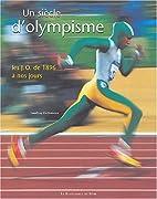 Un siècle d'olympisme by Geoffroy…