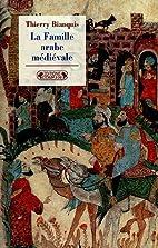 La Famille arabe médiévale by Thierry…