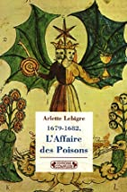 1679-1682, L'Affaire des Poisons by…