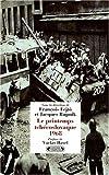 Fejtö, François: Le printemps tchécoslovaque 1968
