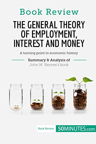 book-review-the-general-theory-of-employment-interest-and-money-by-john-m-keynes-a-turning-point-in-economic-history