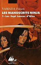 Les manuscrits Ninja, Tome 1 : Les sept…