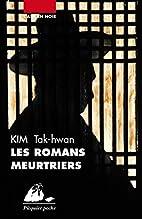 Les Romans meurtriers by Tak-hwan Kim