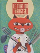 Le chat du Yangtsé by Catherine de La…