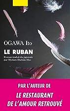 Le ruban by Ito Ogawa