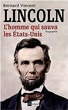 Abraham Lincoln : L'homme qui sauva les…