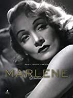Marlène Dietrich by Marie-Theres…