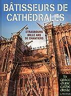 Bâtisseurs de Cathédrales - Strasbourg…