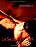 Keller, Catherine: La SeptiÃ..me Clef (French Edition)