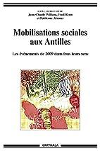 Mobilisations sociales aux Antilles. Les…