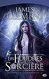 James Clemens: Les Bannis et les Proscrits, tome 2: Les Foudres de la Sor'cière