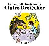 Bretécher, Claire: Le tarot divinatoire de Claire Bretécher (French Edition)