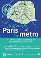 Discover Paris by Metro by Anne-Claire Ruel