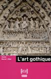 Xavier Barral i Altet: RV avec L'art gothique (French Edition)