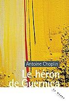 Le héron de Guernica by Antoine…