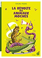 La révolte des animaux moches - Anne-Lise Combeaud