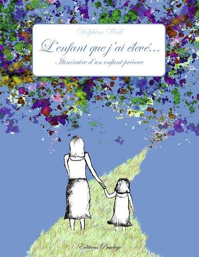 lenfant-que-jai-eleve-itineraire-dun-enfant-precoce