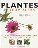 Lesley Bremness: Plantes essentielles