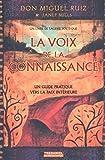 Miguel Ruiz: La voix de la connaissance (French Edition)