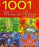 Kipfer, Barbara Ann: 1001 façons de vivre le moment présent