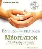 Entrez dans la pratique de la méditation