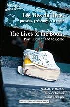 Les vies du livre, passées, présentes et…
