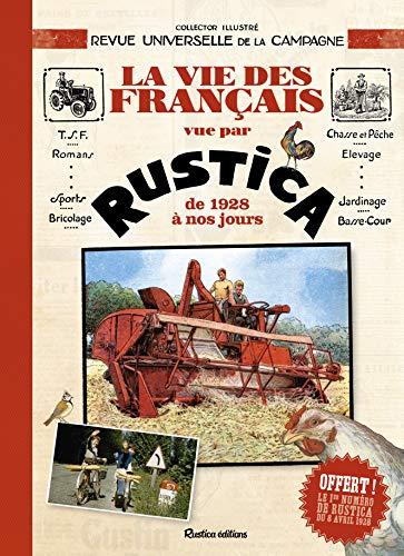 la-vie-des-francais-racontee-par-rustica-de-1928-a-nos-jours
