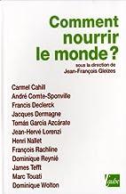 Comment nourrir le monde ? by Jean-André…