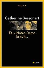 Et si Notre-Dame la nuit... by Catherine…