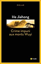 Crime impuni aux Monts Wuyi by He Jiahong
