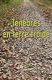 Juliet, Charles: tenebres en terre froide (1957-1964)(poche)