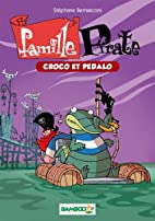 Famille Pirate tome 1 Le croco by Stéphane…