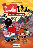 Famille Pirate T2: Graine de pirate by…