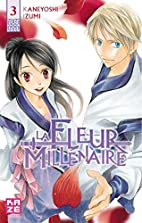 Fleur Millénaire - Tome 3 by Kaneyoshi…