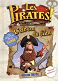 Defoe, Gidéon: les pirates ; l'album du film