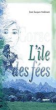 Corse l'ile des fées by…