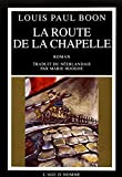 Boon, Louis-Paul: La Route de la chapelle