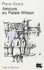 Amours au palais Wilson. Poche suisse…