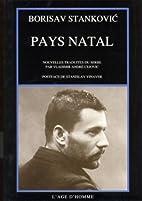 Pays Natal by Stankovic Borisav