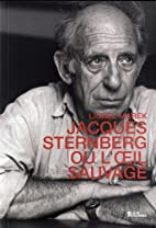 Jacques Sternberg ou l'oeil sauvage by…
