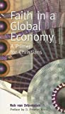 Rob Van Drimmelen: Faith in a Global Economy: A Primer for Christians - Risk Book Series #81