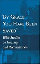 By Grace You Have Been Saved: Bible Studies…