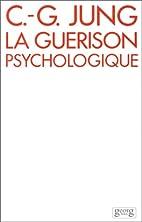 La guérison psychologique by C. G. Jung