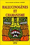 Harner, Michael: Hallucinogènes et chamanisme (French Edition)