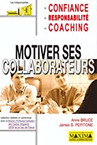 Motiver ses collaborateurs by Anne Bruce