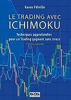 Le trading avec Ichimoku 2e édition :…
