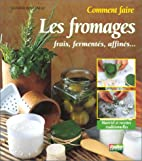 Comment faire les fromages by Suzanne…