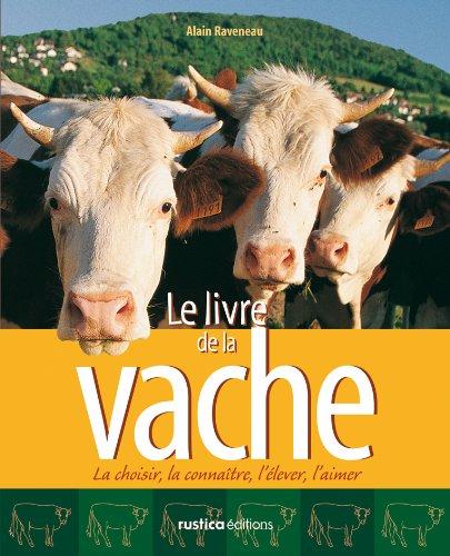 le-livre-de-la-vache-la-choisir-la-connaitre-lelever-laimer