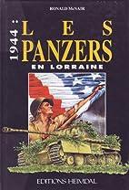 1944 : les panzers en Lorraine by Ronald…