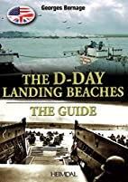 The D.Day Landing Beaches: The Guide by…